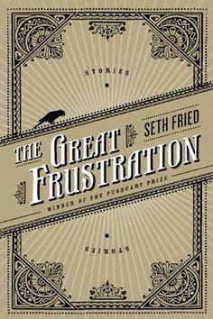 seth_fried.jpg 316×474 pixels #frustration #design #graphic #book #cover #great