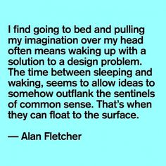 Quote: Alan Fletcher | News and views #quote #alan #fletcher