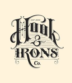 Hook & Irons #typography #inspiration #design #creative #hand lettering #artists #art
