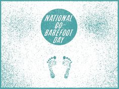 "Holidays of June, Happy ""National Go Barefoot Day""! I know you've... #holidays #barefoot #of #go #doug #june #day #penick"