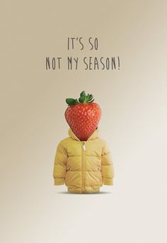 Not My Season Art Print by Matthew Elliott Easyart.com #font #quote #photo #design #graphic #strawberry #handwritten #poster #funny #typography