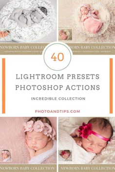 If you want to master your newborn photography, it is the right time to invest in Newborn Lightroom presets. #newbornepresets #newbornactions #newbornphotography #lightroompresets #photoshopactions #acrpresets #photoandtips #photoediting #photoretouch #photography #imageediting #photoshop #lightroom