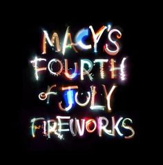Macy's 4th of July typography #lettering #pictures #words #ward #fireworks #are #colour #craig #typography
