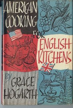 American Cooking for English Kitchens by Grace Allen & Caroline M. Hogarth #cookbook #cooking #english #american #book #cover #publications