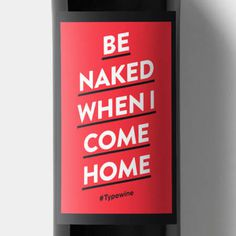 Wein Label Be naked when i come