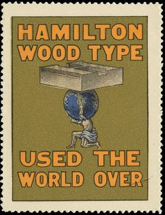 HAMILTON WOOD TYPE USED THE WORLD OVER | Flickr - Photo Sharing! #hamilton wood type #letterpress