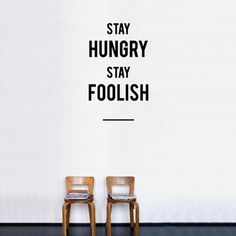 STAY HUNGRY. STAY FOOLISH. #quote #typography
