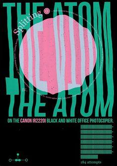 Splitting the Atom - theduncan.co.uk #design #poster #typography