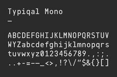 Fonts - Typiqal Mono by Temple - YouWorkForThem #typical #mono
