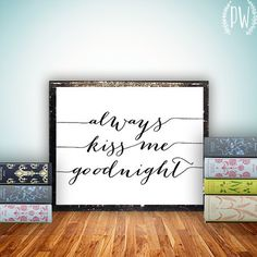 Quote Print, Always Kiss me Goodnight Printable wall art decor poster, Inspirational, digital typography calligraphy, wedding anniversary #quote #illustration #etsy #typography