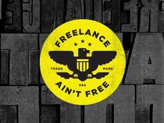 Dribbble - Freelance Ain't Free by Mikey Burton #vector #yellow #patch #eagle #vintage #logo