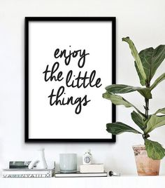 Enjoy The Little Things. Download and Print.