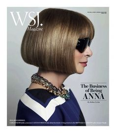 The Wall Street Journal | Magazine April 2011- The Business of Being Anna by Mario Testino #design #graphic #cover #photography #fashion #editorial