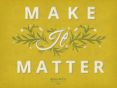 Make It Matter #lettering #illustration #quaint #type #hand