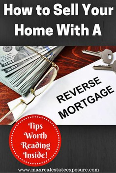 Tips For Selling a House With a Reverse Mortgage