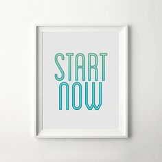 """Start Now"" Digital Prints Instant Download #printable #quote #motivation #print #wall #poster #art #iloveprintable #typography"