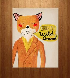 Because I'm A Wild Animal Art Print | Art Prints & Posters #art #print #poster #graphic design #fox