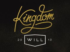 Kingdom Will Original #design #graphic #typography