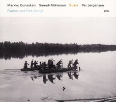 Images for Markku Ounaskari, Samuli Mikkonen, Per Jørgensen - Kuára: Psalms And Folk Songs