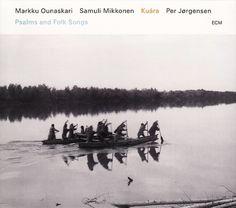 Images for Markku Ounaskari, Samuli Mikkonen, Per Jørgensen - Kuára: Psalms And Folk Songs