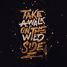 🤘🏾 Take A Walk On The Wild Side 🤘🏾- #calligraphy #lettering #handlettering #goodtype #typegang #thedailytype #inktober2017 #typeyeah #handmadefont #calligritype #50words #slowroastedco #tyxca #letteringdaily #strengthinletters #graphicdesign...