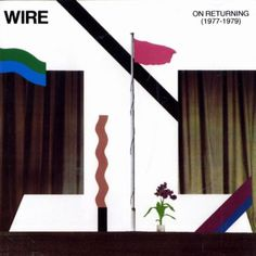 El estupor se hizo mármol...: Wire On Returning 1977 1979 #post #album #modern #wire #art #collage
