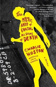 The Book Cover Archive: The Mystic Arts of Erasing All Signs of Death, design by Christopher Sergio