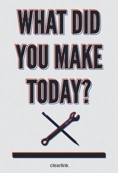what_did_-you_make_today.jpg (612×894) #inspiration #motivation #poster
