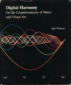 Digital Harmony: On the Complementarity of Music and Visual Art #illustration #design #book