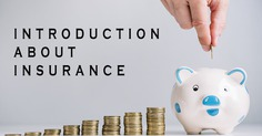 An Introduction About Insurance : Benefits and Types