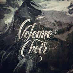 Volcano Choir by Nim #lettering