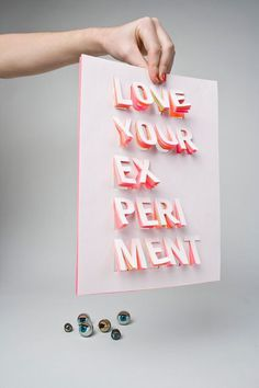 LOVE YOUR EXPERIMENT by Saskia Pouwels #type #image