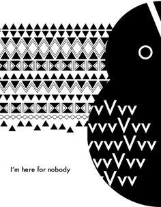 I'm here for nobody #illustration #design #graphic