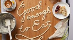 Good Enough to Eat - justlucky #type #food
