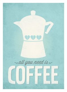 All you need is Coffee #print #neuegraphic #poster #coffee #typography