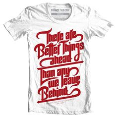 Better Things Ahead #clothing #red #slanted #city #silence #shirt #the #tee #behind #type #better #typography