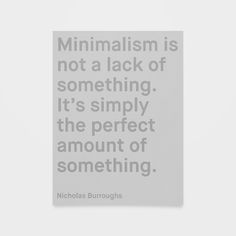 Minimalism #quote #print #minimalism #poster #perfect #type #typography