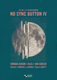 """NO SYNC BUTTON IV"" poster! CRUSH THEM DUMMIES© Ljubo Bratina #design #poster #music #party #moon #lines #electronic"