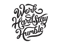 typeverything.com,Work Hard Stay Humble by Clarke Harris #lettering #hand lettering