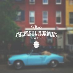 The Cheerful Morning Cafeby Glow Art #typography