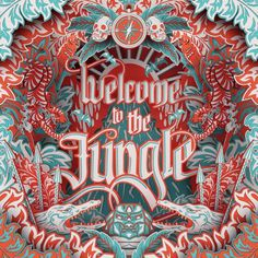 Welcome to the Jungle #ilovedust #the #to #illustration #drawn #welcome #hand #3d #jungle #typography