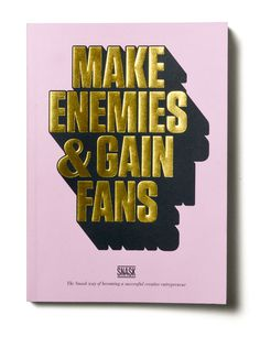 Make Enemies & Gain Fans xe2x80x93 Book on Behance