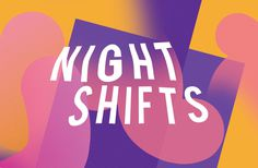 Night Shifts | Studio Beuro