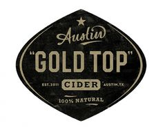 Gold Top Cider - TheDieline.com - Package Design Blog #retro #label #logo #vintage #grunge #type