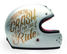 Dress For The Crash, Live For The Ride by Jen Mussarihttp://www.fromupnorth.com/typography inspiration 845/ #typography