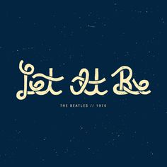 Let It Be #lettering #let #it #be #zac #hand #jacobson #typography