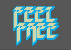 FEEL FREE | Flickr - Photo Sharing! #type #lettering #letters #typography