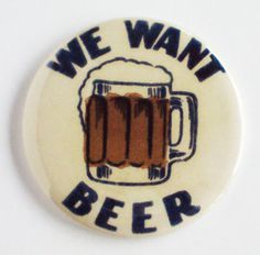"Beer Mug ""We Want Beer"" Fridge Magnet Bottle Cap Stein Prohibition Sign Label 