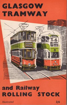 Glasgow Tramway and Railway Rolling Stock Artwork published in 1958. #50s