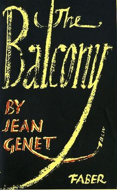 The Balcony by Jean Genet | Flickr - Photo Sharing! #cover #lettering #book